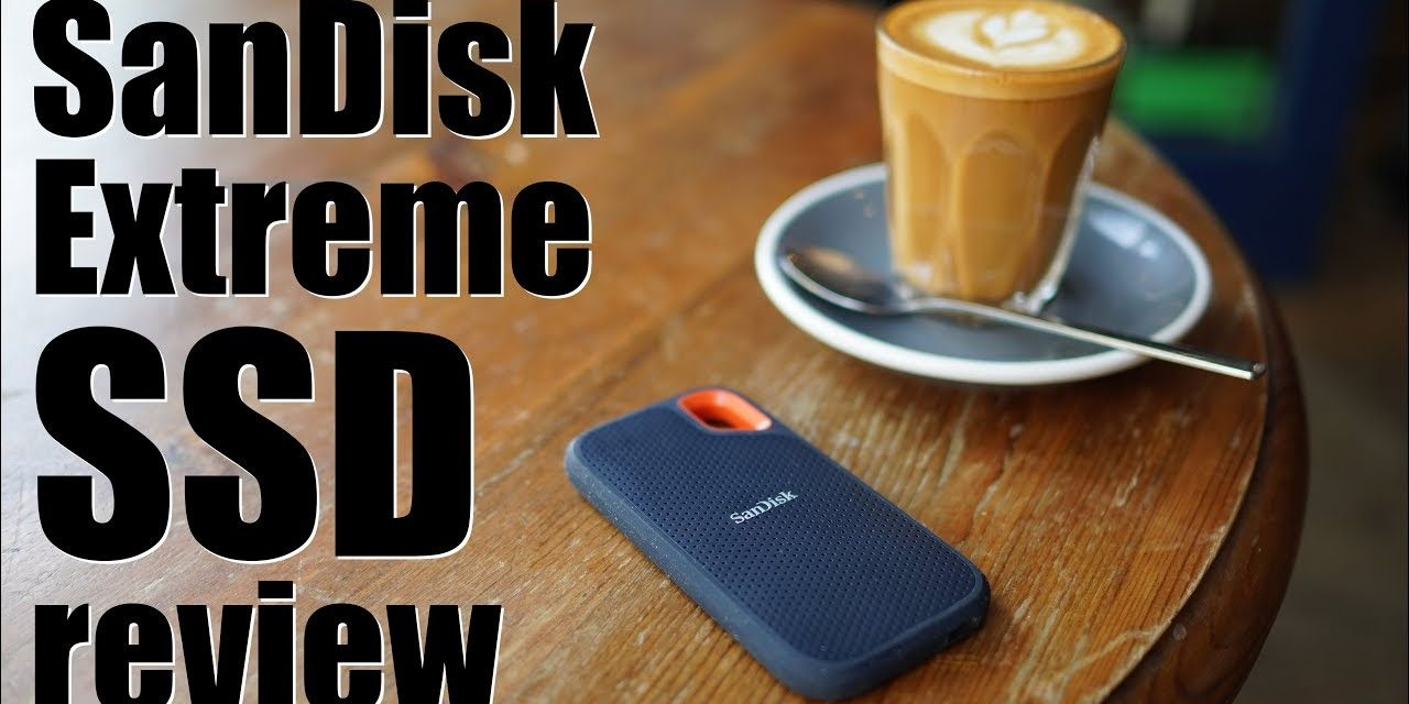 SanDisk Extreme Portable SSD Review - The Valuable Friends